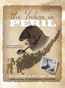 The Yukon in Peril