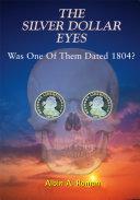 The Silver Dollar Eyes