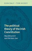 The Political Theory of the Irish Constitution: Republicanism and ...