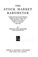 The Stock Market Barometer; a Study of Its Forecast Value Based on Charles H. Dow's Theory of the Price Movement
