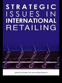 Strategic Issues in International Retailing