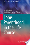 """Lone Parenthood in the Life Course"" by Laura Bernardi, Dimitri Mortelmans"