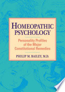 Homeopathic Psychology: Personality Profiles of the Major