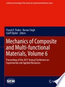 Mechanics of Composite and Multi functional Materials  Volume 6