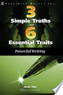 Three Simple Truths and Six Essential Traits for Powerful Writing