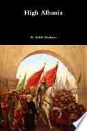 """""""High Albania"""" by M. Edith Durham"""