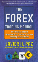 The Forex Trading Manual  The Rules Based Approach to Making Money Trading Currencies