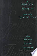 Simplify, Simplify and Other Quotations from Henry David Thoreau