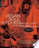 """Vegan Soul Kitchen: Fresh, Healthy, and Creative African-American Cuisine"" by Bryant Terry"