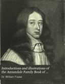 Introductions and Illustrations of the Annandale Family Book of the Johnstones  Earls and Marquises of Annandale