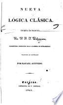 Nueva Lógica clásica, escrita en Frances por P. F. T. Delarivière, ... traducida al Castellano por R. Acevedo