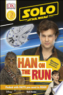 Solo  A Star Wars Story  Han on the Run  Level 2 DK Reader