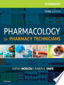 """Workbook for Pharmacology for Pharmacy Technicians E-Book"" by Kathy Moscou, Karen Snipe"