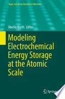 Modeling Electrochemical Energy Storage at the Atomic Scale