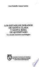 Los retablos dorados de Santa Clara y Santa Rosa de Querétaro