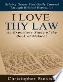 I Love Thy Law  An Expository Study of the Book of Malachi