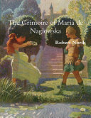The Grimoire of Maria de Naglowska