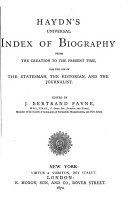 Haydn s Universal Index of Biography from the Creation to the Present Time