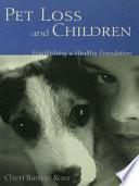 Pet Loss and Children: Establishing a Health Foundation