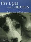 Pet Loss and Children  Establishing a Health Foundation