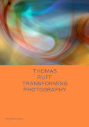 Thomas Ruff  Transforming Photography