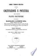 Corso teorico-pratico sopra la coltivazione e potatura delle principali piante fruttifere dei fratelli Marcellino e Giuseppe Roda