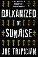 Balkanized at Sunrise