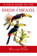 A Field Guide to the Birds of Brazil