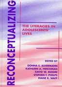 Reconceptualizing the Literacies in Adolescents  Lives