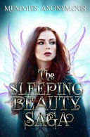 The Sleeping Beauty Saga  A Modern Retelling of a Classic Fairy Tale