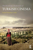 The Routledge Dictionary of Turkish Cinema