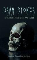 Pdf BRAM STOKER: 12 Novels in One Volume (Horror Classics Series) Telecharger