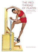 The Red Thread of Pilates The Integrated System and Variations of Pilates
