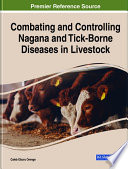 Combating and Controlling Nagana and Tick Borne Diseases in Livestock