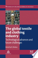 """""""The Global Textile and Clothing Industry: Technological Advances and Future Challenges"""" by Roshan Shishoo"""