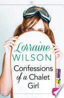 Confessions of a Chalet Girl: (A Novella) (Ski Season, Book 1)
