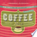 """""""The Coffee Book: Anatomy of an Industry from Crop to the Last Drop"""" by Nina Luttinger, Gregory Dicum"""