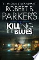 Robert B Parker S Killing The Blues