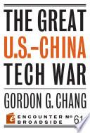The Great U S  China Tech War