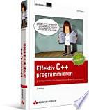 Effektiv C++ programmieren  : 55 Möglichkeiten, Ihre Programme und Entwürfe zu verbessern