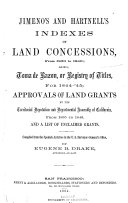 Jimeno s and Hartnell s Indexes of Land Concessions  from 1830 to 1846
