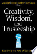 Creativity, Wisdom, and Trusteeship Exploring the Role of Education