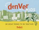 Fodor s Around Denver With Kids