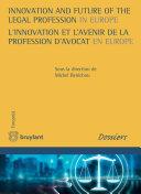 Innovation and Future of the Legal Profession in Europe / L'innovation et l'avenir de la profession d'avocat en Europe