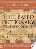 The Bible Based Dictionary of Prophetic Symbols