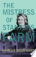 The Mistress of Stantons Farm