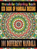 Mandala Coloring Book Big Book of Mandala Designs 101 Different Mandala