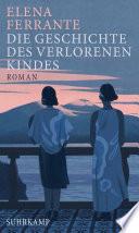 Die Geschichte des verlorenen Kindes  : Band 4 der Neapolitanischen Saga (Reife und Alter)