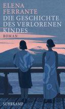 Die Geschichte des verlorenen Kindes: Roman