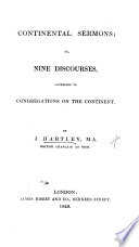 Continental Sermons  Or  Nine Discourses Addressed to Congregations on the Continent